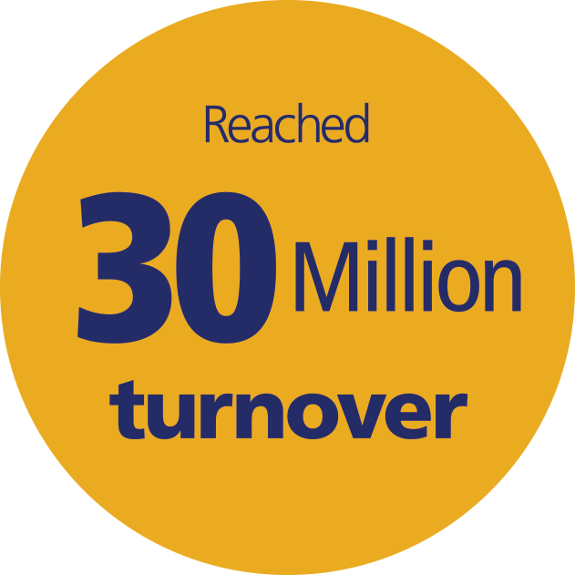 Reached 30 million turnover