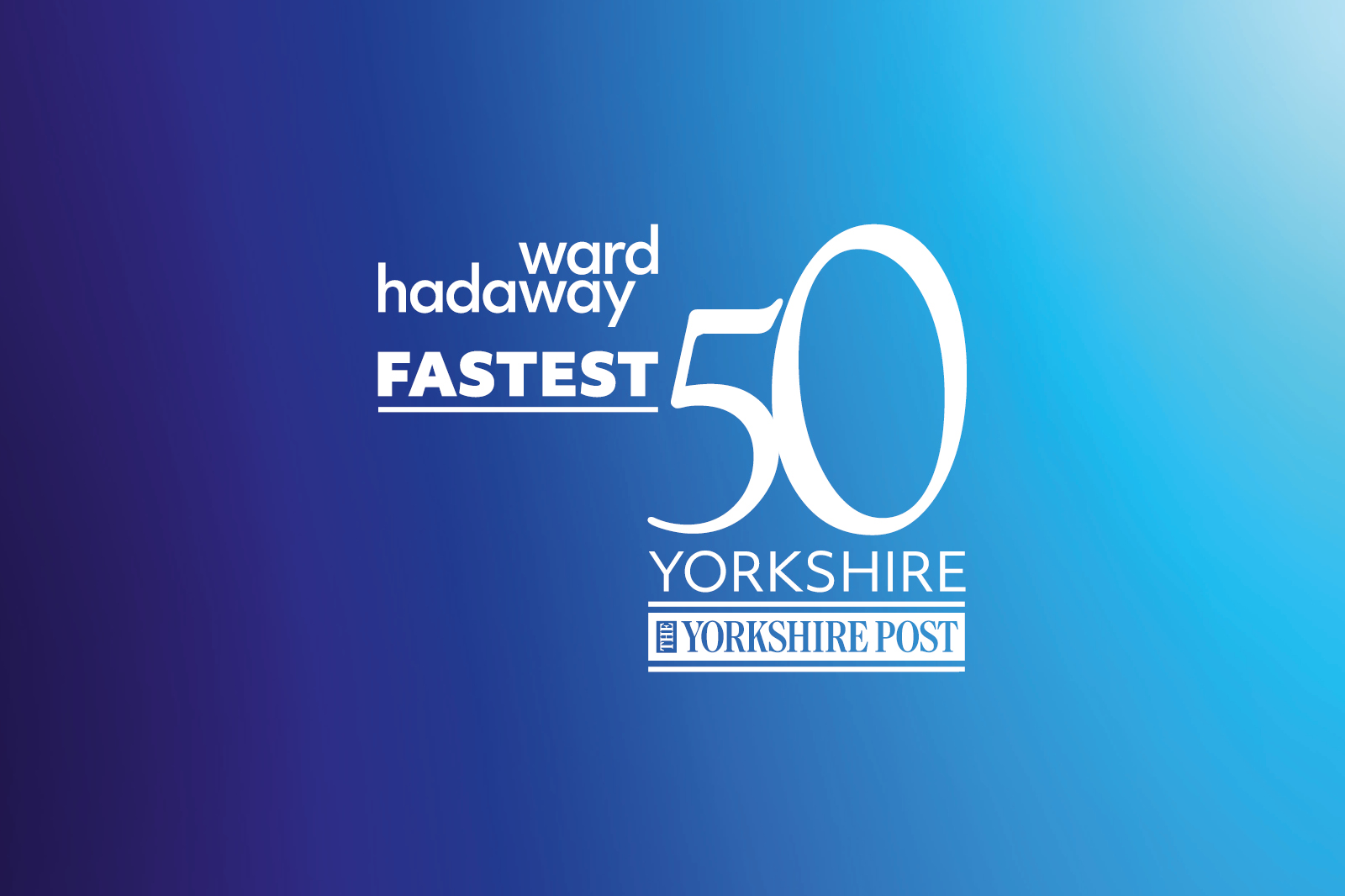 Ward Hadaway Fastest 50 North East - Yorkshire post